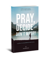 Pray, Decide, and Don't Worry: Five Steps to Discerning God's Will - Bobby & Jackie Angel, Fr Mike Schmitz - Ascension (Paperback)