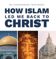 How Islam Led Me Back to Christ - Charbel Raish - Parousia (E-Book)
