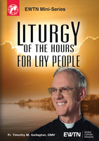 Liturgy of the Hours for Lay People - Fr. Timothy M. Gallagher, OMV - EWTN (2 DVD SET)