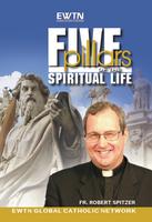 Five Pillars of the Spiritual Life - Fr Robert Spitzer - EWTN (5 DVD Set)