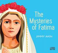 The Mysteries of Fatima - Jimmy Akin - Catholic Answers (3 CD Set)