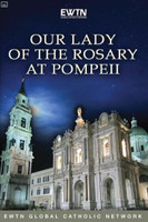 Our Lady of the Rosary at Pompeii - EWTN (DVD)
