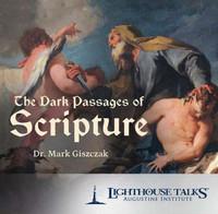 The Dark Passages of Scripture - Dr Mark Giszczak - Lighthouse Talks (CD)