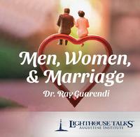 Men, Women, & Marriage - Dr Ray Guarendi - Lighthouse Talks (CD)