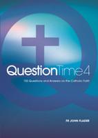 Question Time 4 -  Fr John Flader - Connor Court Publishing (Paperback)