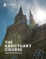 Sanctuary Course for Catholics - Coursebook
