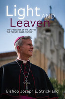 Light and Leaven: The Challenge of the Laity in the Twenty-First Century - Bishop Joseph E. Strickland - Catholic Answers Press (Paperback)