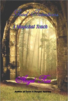 Good Intentions, A Magickal Touch