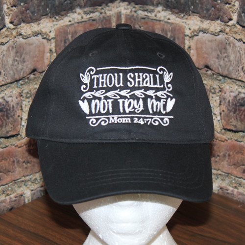 Thou shall not try me - Mom 24:7 Hat