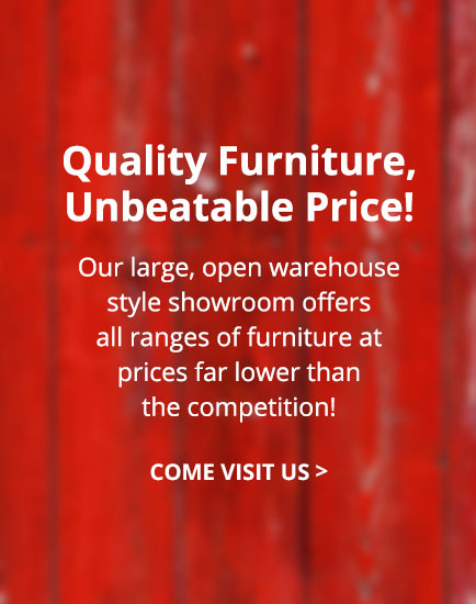 Quality Furniture, Unbeatable Price