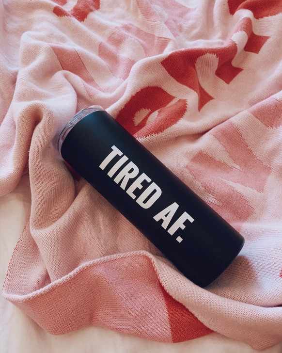Tired AF Tumbler
