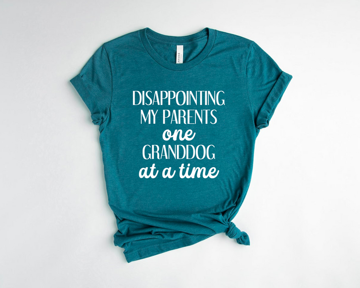 Disappointing My Parents One Granddog At A Time T-Shirt