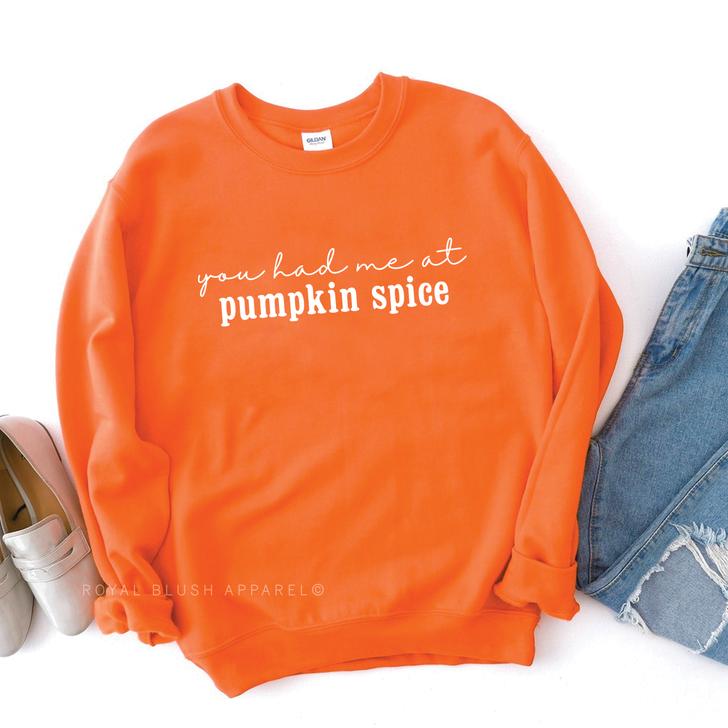 You Had Me At Pumpkin Spice Sweatshirt Top