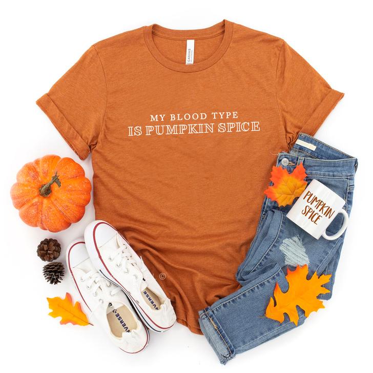 My Blood Type Is Pumpkin Spice T-Shirt Top