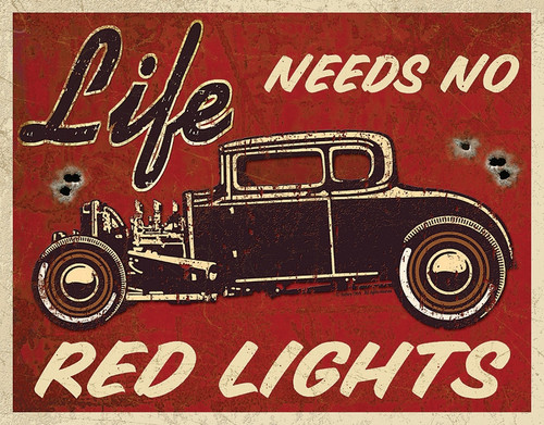 Life Needs No Red Lights Sign