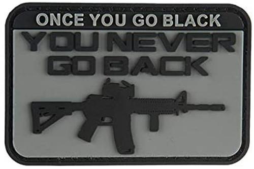 Once You Go Black You Never Go Back PVC Morale Patch - Gray