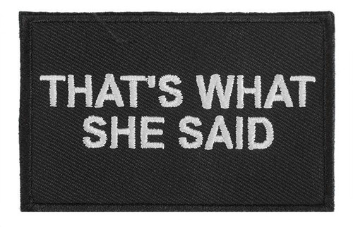 """Griffon Industries """"That's What She Said"""" Morale Patch"""