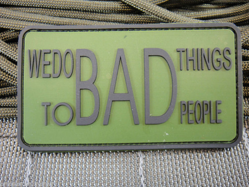 We Do Bad Things To 2 Bad People PVC - Green - Morale Patch