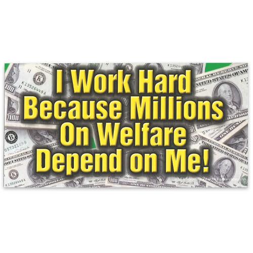 """Car Magnet - """"I Work Hard / Welfare"""""""
