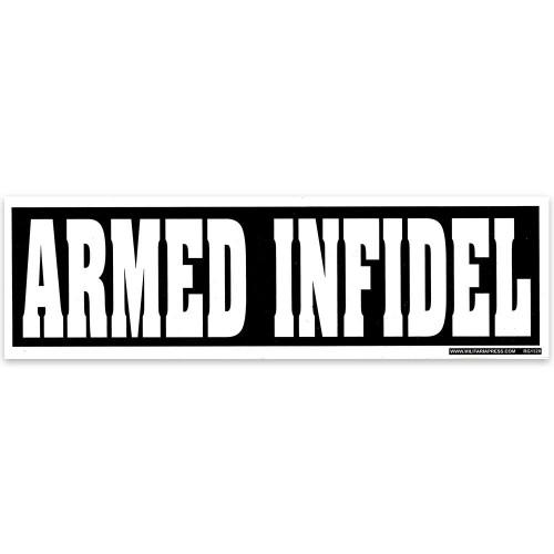 Bumper Sticker - Armed Infidel