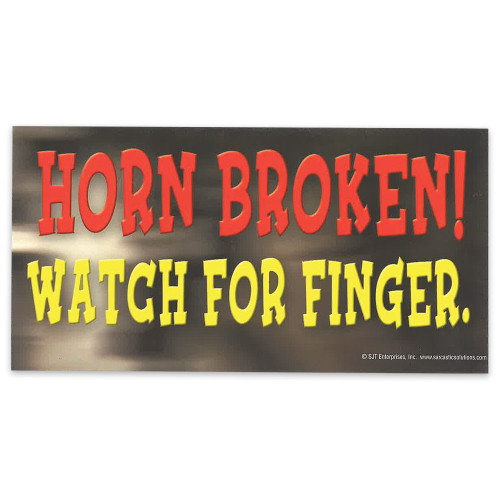 "Car Magnet -  ""Horn Broken; Watch for Finger"""