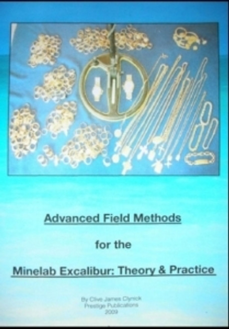 Advanced Field Methods For The Minelab Excalibur; Theory & Practice