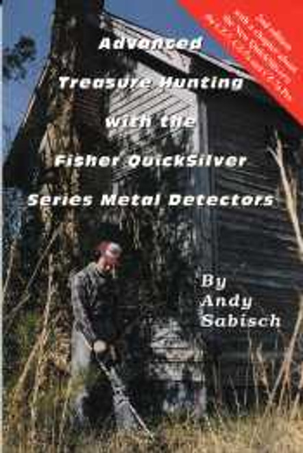 Advanced Treasure Hunting With The Fisher Quicksilver Series Metal Detectors