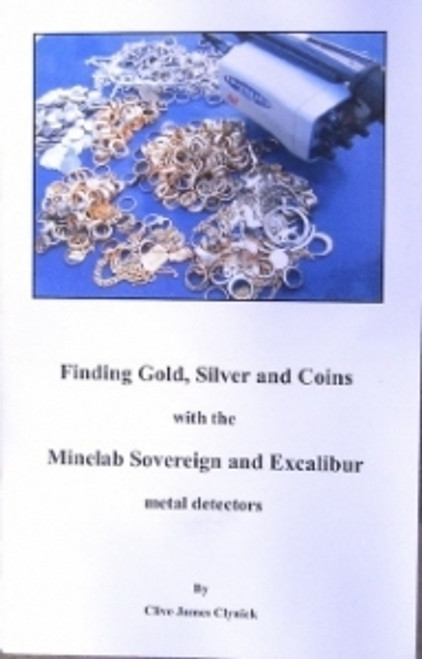 Finding Gold, Silver And Coins With The Minelab Sovereign And Excalibur Metal Detectors