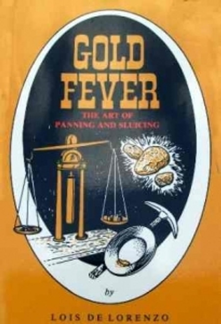 Gold Fever - The Art Of Panning And Slucing