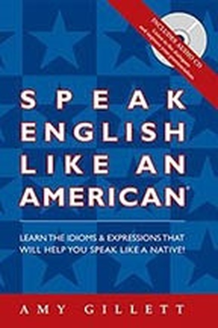 The ESL Book that teaches over 300 American English idioms. Speak English Like an American is a bestselling book, popular around the world.