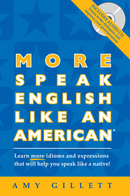 Improve your spoken English with over 350 American English idioms and expressions
