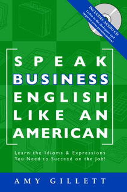 Business English - here's a great way to improve your Business English - with dozens of realistic business dialogues and an audio CD so you hear how English is really spoken!