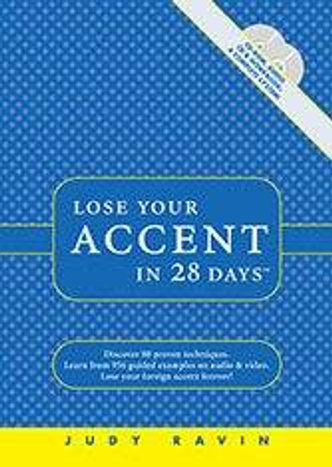 Accent reduction system: Lose Your Accent in 28 Days, with book, audio CD and CD-ROM showing in video how to form your mouth to reduce your accent