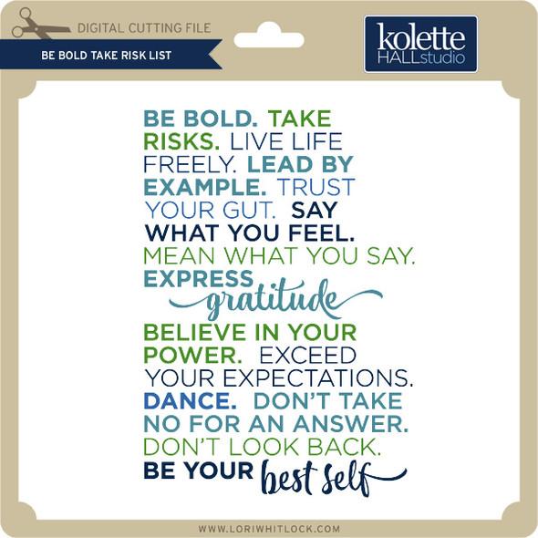 Be Bold Take Risk List