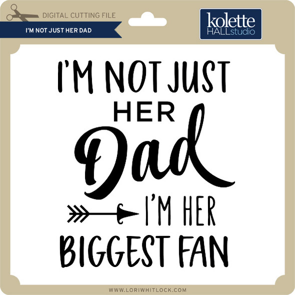 I'm Not Just Her Dad