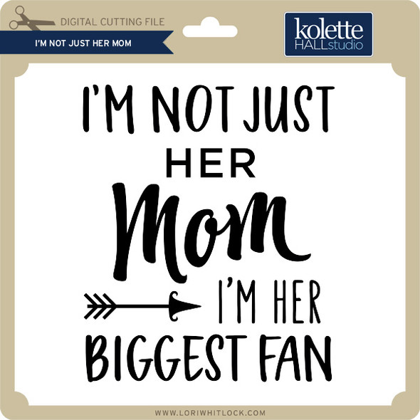 I'm Not Just Her Mom