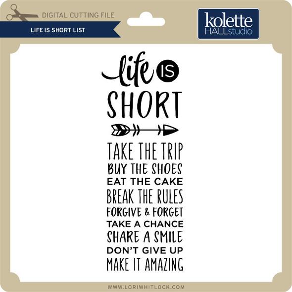 Life is Short List