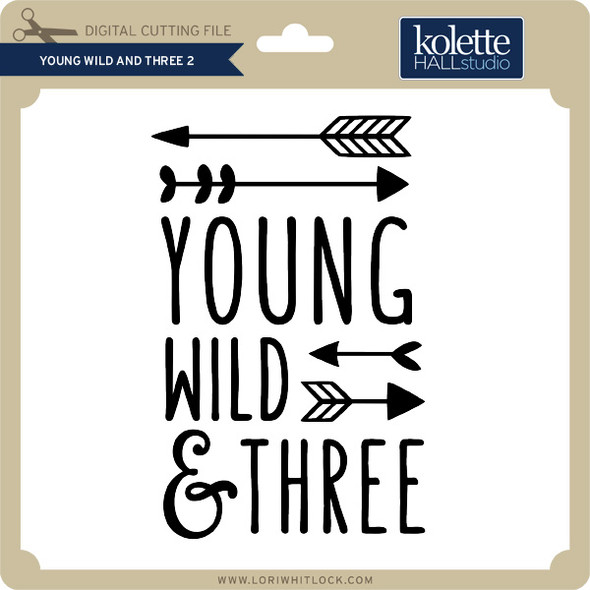 Young Wild and Three 2