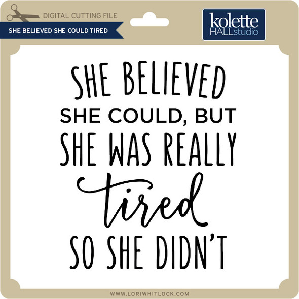 She Believed She Could Tired