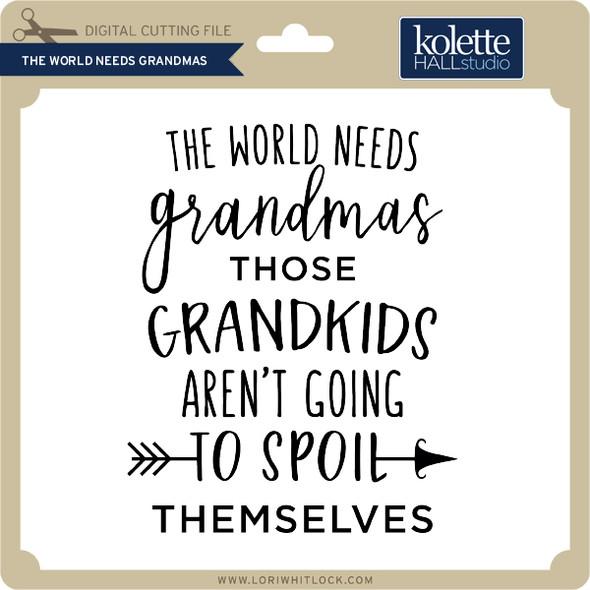 The World Needs Grandmas