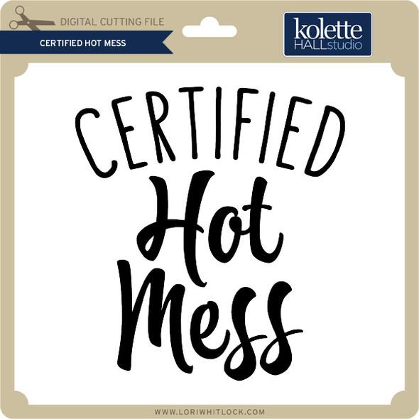 Certified Hot Mess