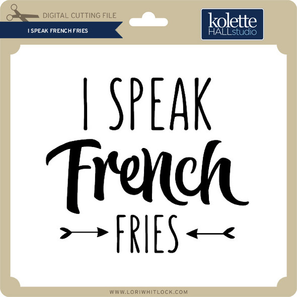I Speak French Fries