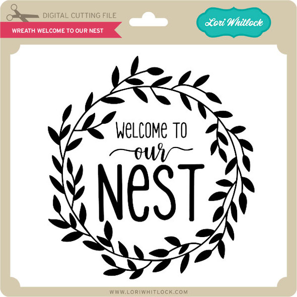Wreath Welcome To Our Nest
