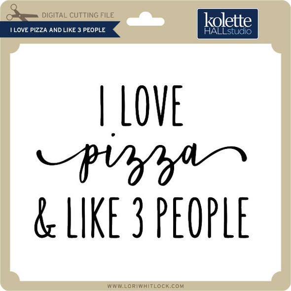I Love Pizza and Like 3 People
