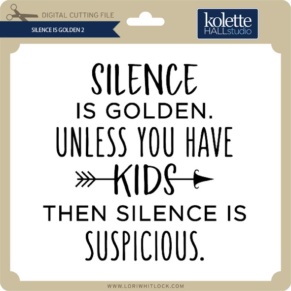 Silence is Golden 2