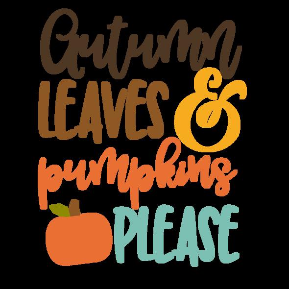 Autumn Leaves Pumpkins Please
