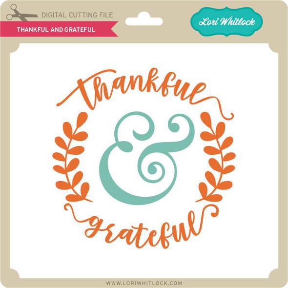 Thankful and Grateful