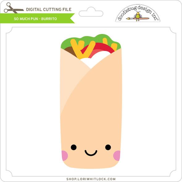 So Much Pun -  Burrito
