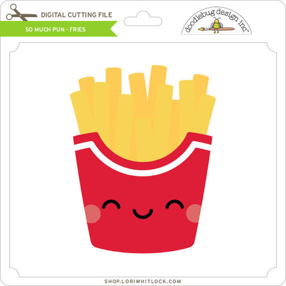 So Much Pun -  Fries