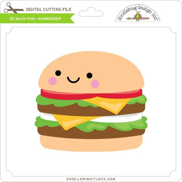 So Much Pun -  Hamburger